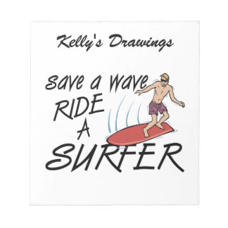 Save A Wave Ride A Surfer Notepad