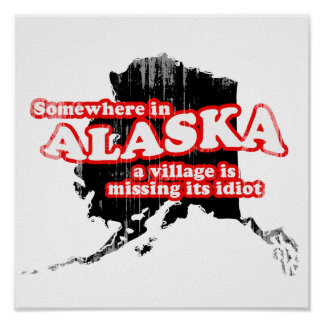 SAVE ALASKA village idiot Faded.png Posters