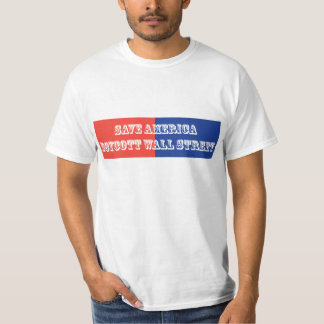 Save America Boycott Wall Street T-Shirt