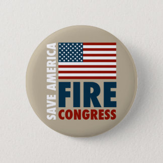 Save America Fire Congress Pinback Button