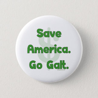 Save America Go Galt Pinback Button