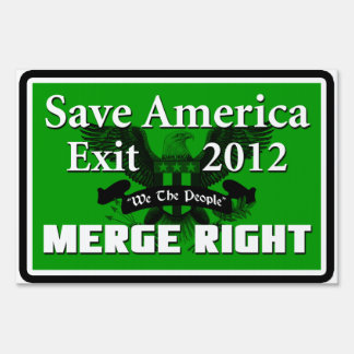 Save America: Merge Right! Lawn Sign