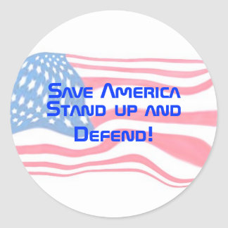 Save America, Stand up and Defend! Classic Round Sticker