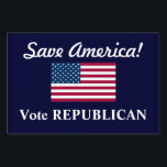 """Save America!/Vote REPUBLICAN U.S. Flag Yard Sign<br><div class=""""desc"""">This is a fantastic patriotic and optimistic yard sign design, AMERICA is a great country it just needs some real guidance to get back on it&#39;s feet. Featuring the American flag, and the words &quot;Save America!&quot; in old-fashioned script, and underneath it says, &quot;Vote Republican&quot; on a dark blue background, double...</div>"""