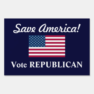 Save America!/Vote REPUBLICAN+U.S. Flag Yard Sign