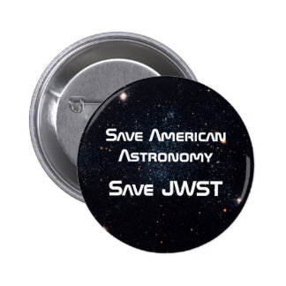 Save American Astronomy - Save JWST 2 Inch Round Button