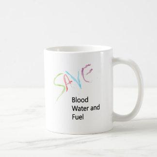 SAVE Blood, Water and Fuel! Coffee Mug