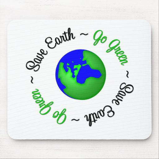 Save Earth Go Green Globe Mouse Pad