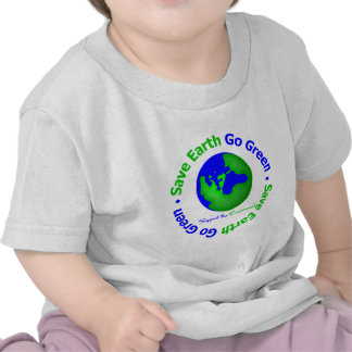 Save Earth Go Green Support the Environment Tee Shirt