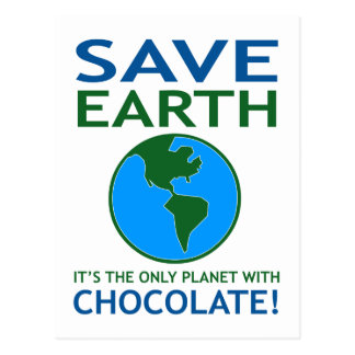 Save Earth It Has Chocolate Funny Postcard
