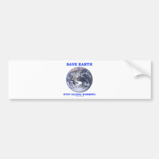 Save Earth Stop Global Warming (Blue Marble Earth) Bumper Sticker
