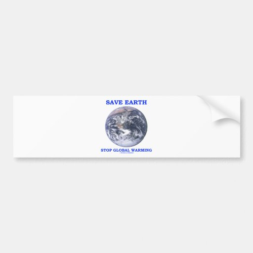 Save Earth Stop Global Warming (Blue Marble Earth) Car Bumper Sticker