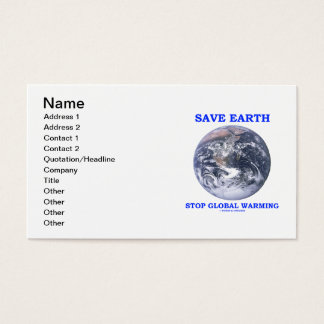 Save Earth Stop Global Warming (Blue Marble Earth) Business Card