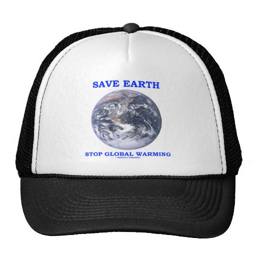 Save Earth Stop Global Warming (Blue Marble Earth) Trucker Hats