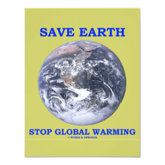 Save Earth Stop Global Warming (Blue Marble Earth) 4.25x5.5 Paper Invitation Card