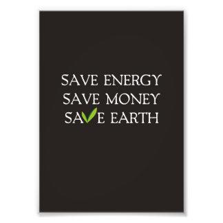Save Energy. Save Money. Save Earth. Photo Print