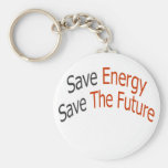 Save Energy Save The Future Key Chains