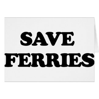Save Ferries Greeting Card