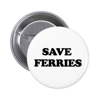 Save Ferries Pinback Buttons