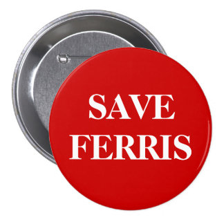 SAVE FERRIS BUTTONS