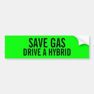 Save gas drive a hybrid bumper sticker