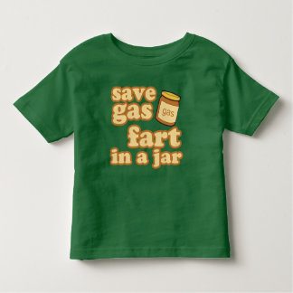 Save Gas - Fart In A Jar Shirts