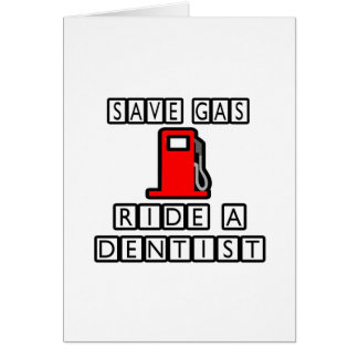 Save Gas...Ride A Dentist Greeting Cards
