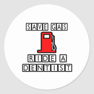 Save Gas...Ride A Dentist Stickers