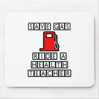 Save Gas Ride A Health Teacher Mouse Pad