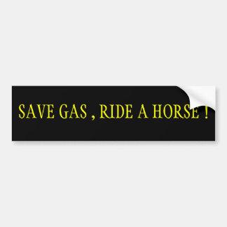 Save Gas,Ride A Horse! Bumper Sticker