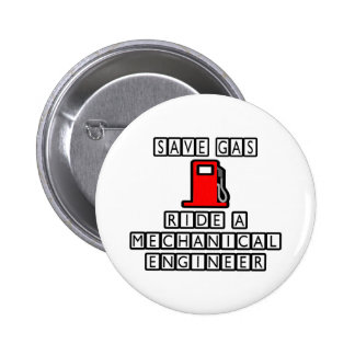 Save Gas...Ride A Mechanical Engineer Button