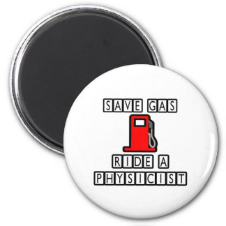 Save Gas...Ride A Physicist Refrigerator Magnet