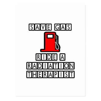 Save Gas...Ride A Radiation Therapist Postcard