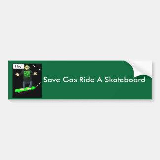 Save Gas Ride A Skateboard Bumper Sticker