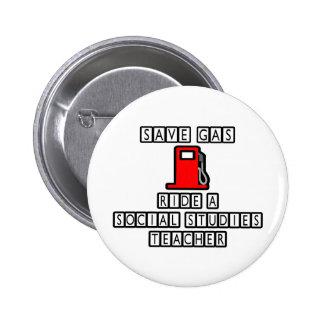 Save Gas...Ride A Social Studies Teacher Pinback Buttons