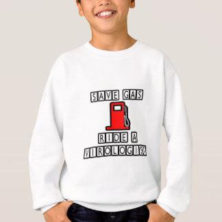 Save Gas...Ride A Virologist Sweatshirt