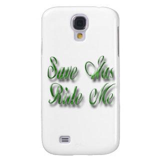 Save Gas Ride Me green Samsung Galaxy S4 Case