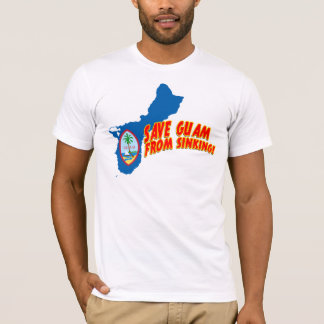 SAVE GUAM FROM SINKING T-Shirt