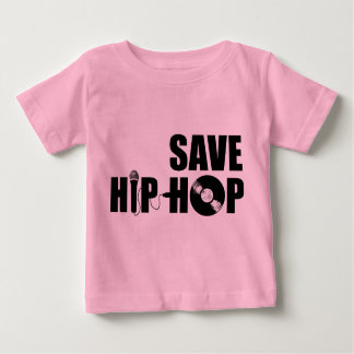 Save Hip-Hop Baby T-Shirt