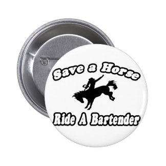 Save Horse, Ride Bartender Pinback Button