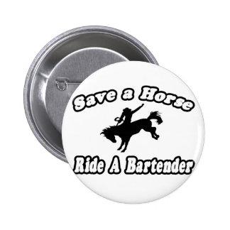 Save Horse, Ride Bartender Pinback Button