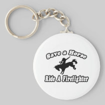 Save Horse, Ride Firefighter Key Chains