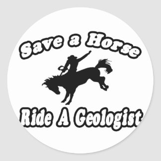 Save Horse, Ride Geologist Classic Round Sticker