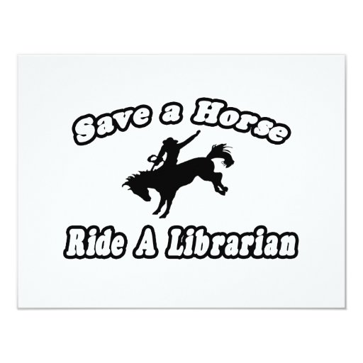 Save Horse, Ride Librarian 4.25x5.5 Paper Invitation Card
