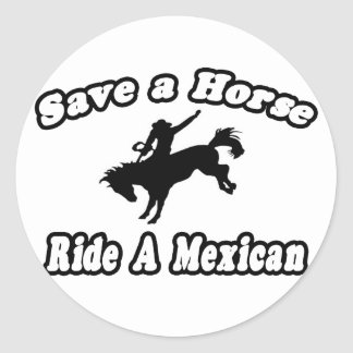 Save Horse, Ride Mexican Classic Round Sticker