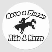 Save Horse, Ride Nurse Classic Round Sticker
