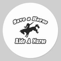 Save Horse, Ride Nurse Round Stickers
