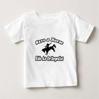Save Horse, Ride Orthopedist Baby T-Shirt