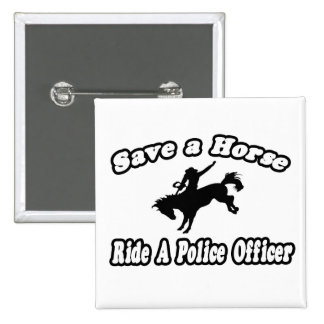 Save Horse, Ride Police Officer Pinback Button