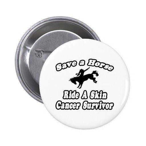 Save Horse, Ride Skin Cancer Survivor Pinback Buttons